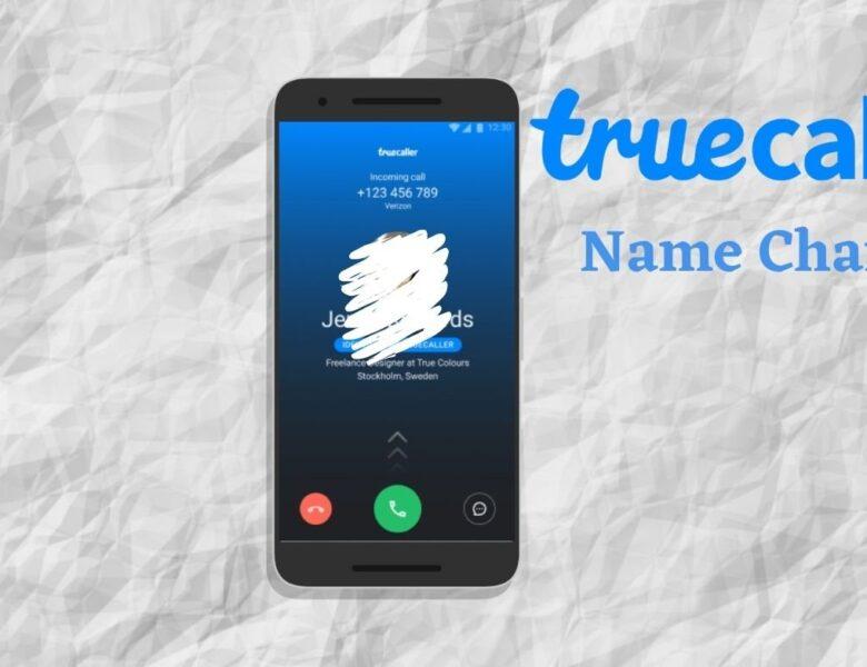 Un nom erroné apparaît sur l'identification de l'appelant?  Comment changer votre nom dans Truecaller – Gadgets à utiliser